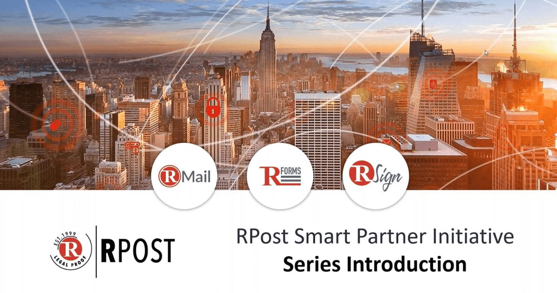 Smart Partner Webinar Series for RPost Partners: RSign Smart E-Signatures