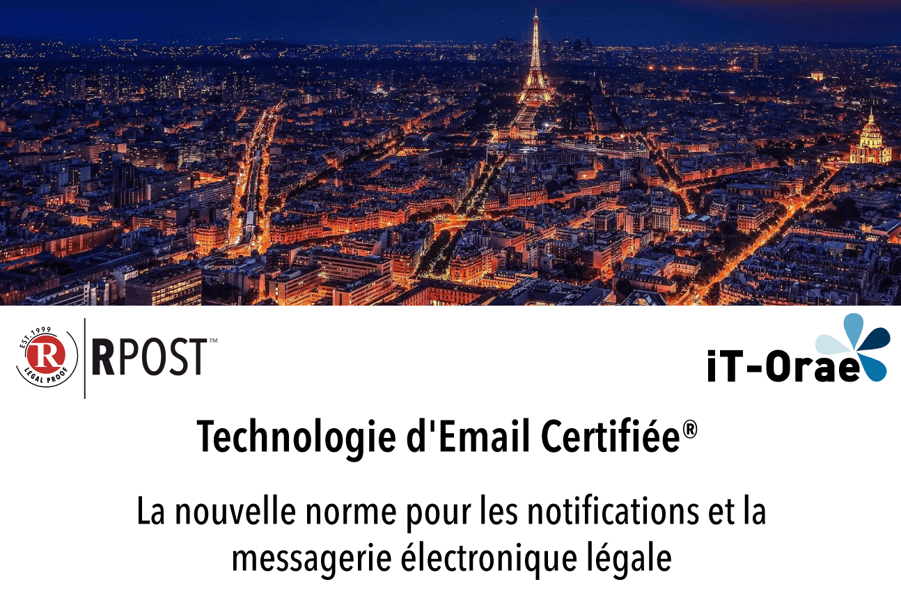 RPost France avec IT-Orae lance RMail® et RSign®: Quand la sécurité rime avec la simplicité